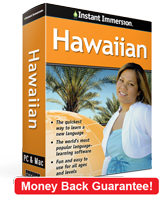 Instant Immersion's Hawaiian course is the best way to learn Hawaiian