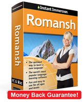 Instant Immersion's Romansh course is the best way to learn Romansh