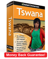 Instant Immersion's Setswana course is the best way to learn Setswana